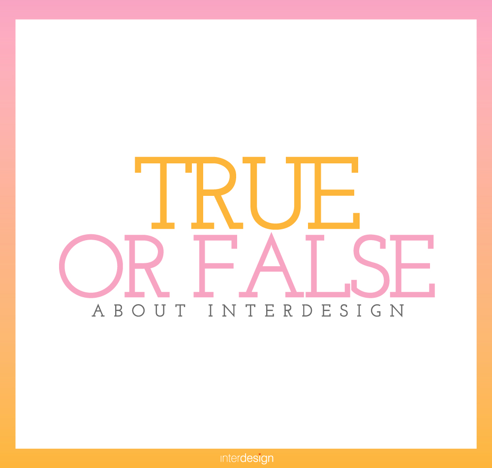 About interdesign true or false in love by interdesign for Inter designs